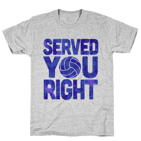 Served You Right (Blue) Mens T-Shirt