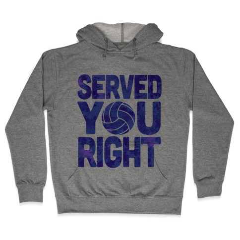 Served You Right (Blue) Hooded Sweatshirt