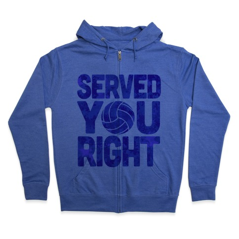 Served You Right (Blue) Zip Hoodie