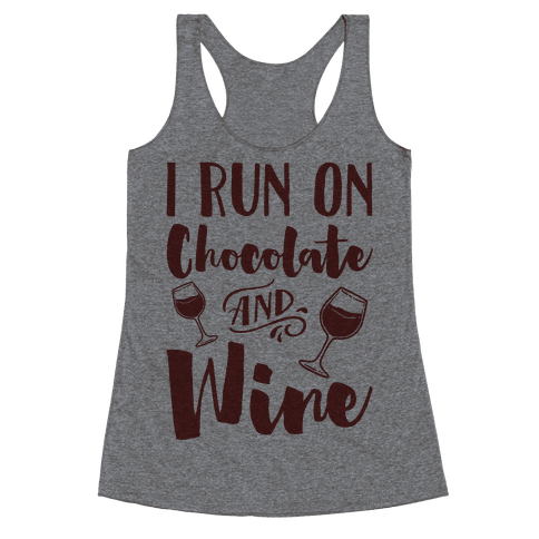 I Run On Chocolate And Wine Racerback Tank Top