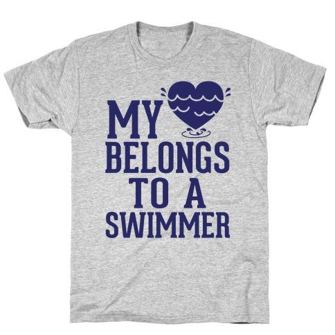 My Heart Belongs To A Swimmer T-Shirt