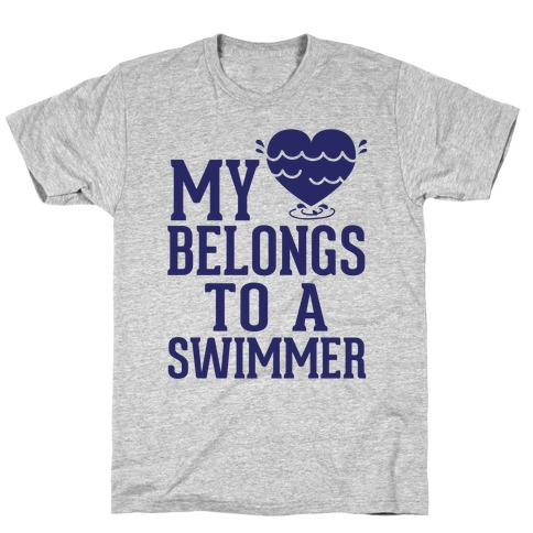 My Heart Belongs To A Swimmer T-Shirt