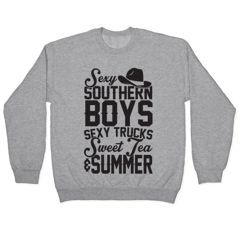 Sexy Southern Boys, Sexy Trucks, Sweet Tea & Summer Pullover