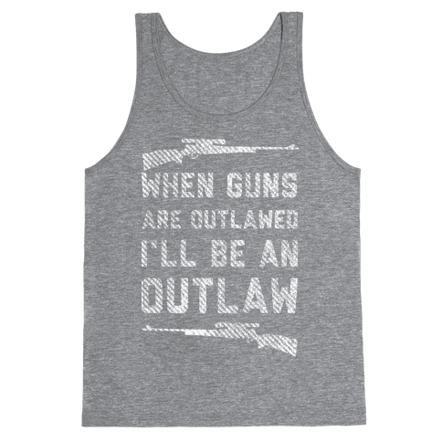 I'll Be an Outlaw (Political) Tank Top