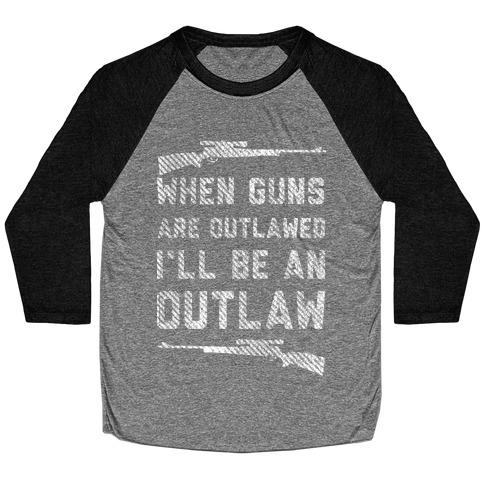I'll Be an Outlaw (Political) Baseball Tee