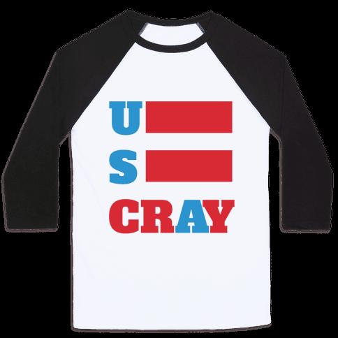 U S Cray Baseball Tee