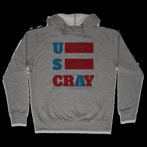 U S Cray Hooded Sweatshirt
