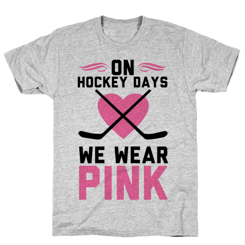 On Hockey Days We Wear Pink Mens T-Shirt