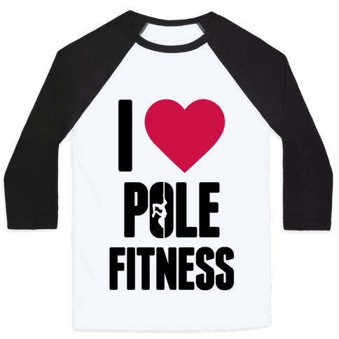 I Love Pole Fitness Baseball Tee