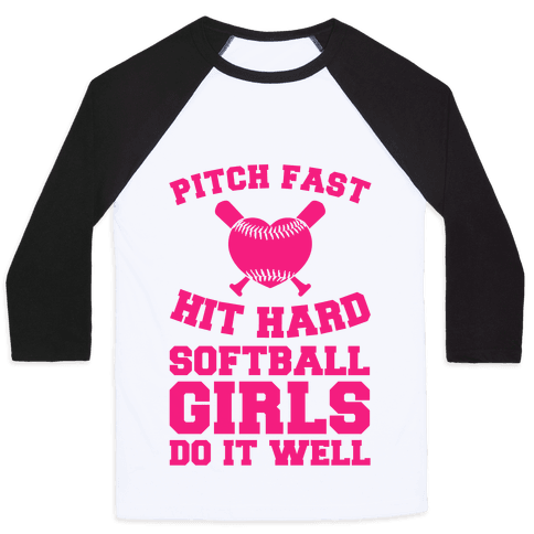Pitch Fast Hit Hard, Softball Girls Do it Well Baseball Tee