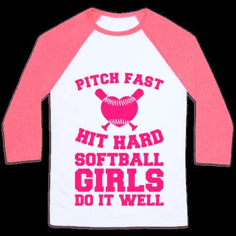 Pitch Fast Hit Hard, Softball Girls Do it Well