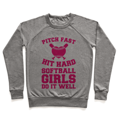 Pitch Fast Hit Hard, Softball Girls Do it Well Pullover