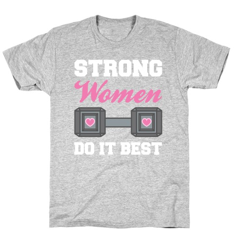 Strong Women Do It Best T-Shirt