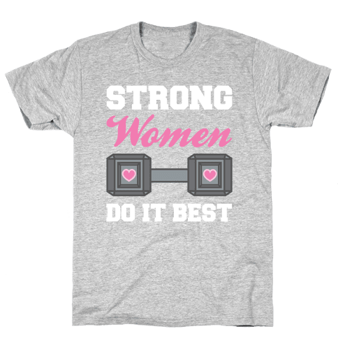 Strong Women Do It Best Mens T-Shirt