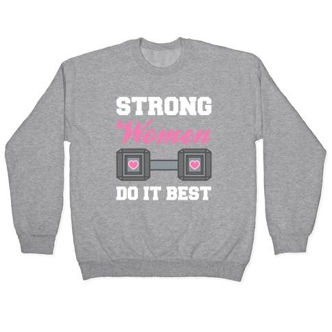 Strong Women Do It Best Pullover
