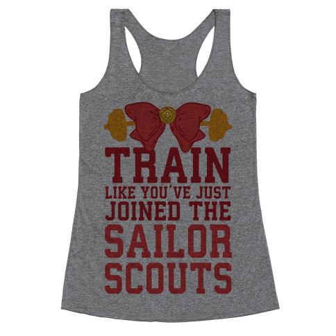 Train Like You've Just Joined The Sailor Scouts Racerback Tank Top
