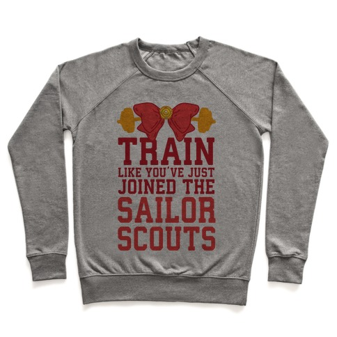 Train Like You've Just Joined The Sailor Scouts Pullover