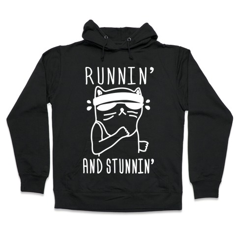 Runnin' And Stunnin' Cat Hooded Sweatshirt
