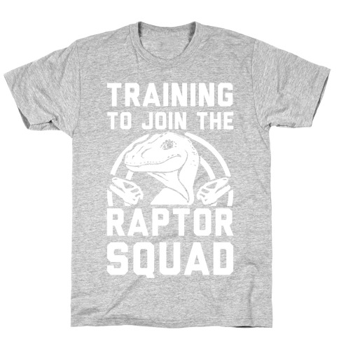 Training To Join The Raptor Squad T-Shirt