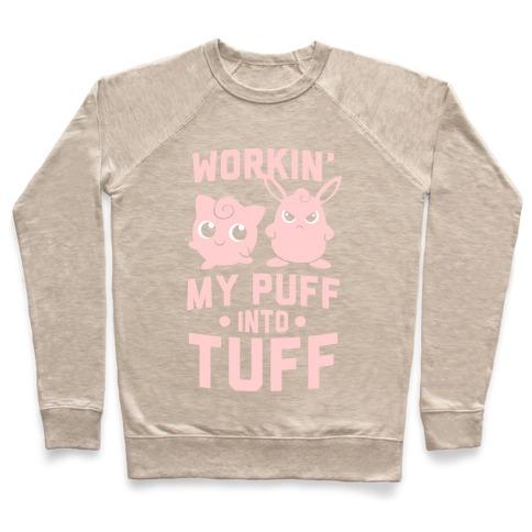 c0994807 Workin' My Puff Into Tuff Crewneck Sweatshirt | Activate Apparel