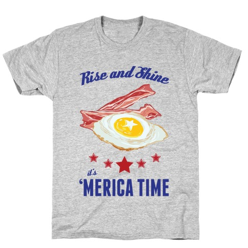Rise And Shine It's 'Merica Time T-Shirt