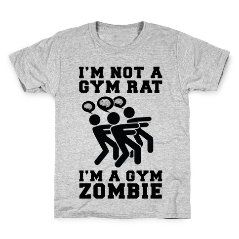 I'm Not a Gym Rat I'm a Gym Zombie Kids T-Shirt
