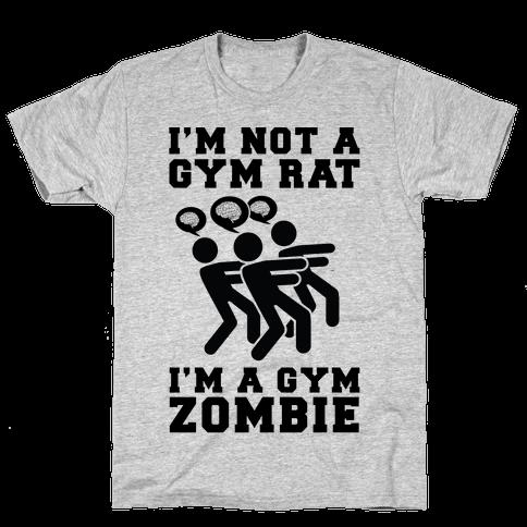 I'm Not a Gym Rat I'm a Gym Zombie Mens T-Shirt