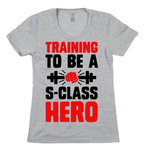 Training to be a S-Class Hero Womens T-Shirt