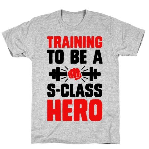 Training to be a S-Class Hero Mens/Unisex T-Shirt