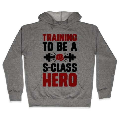 Training to be a S-Class Hero Hooded Sweatshirt