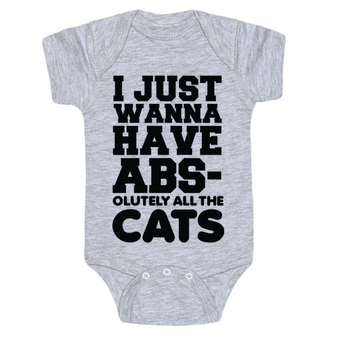 I Just Wanna Have Abs-olutely All the Cats Baby Onesy