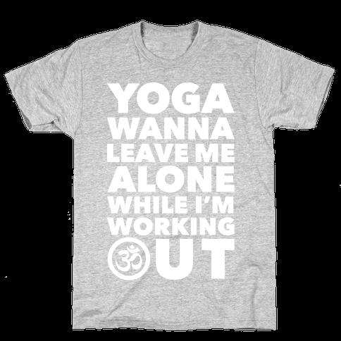 Yoga Wanna Leave Me Alone Mens T-Shirt