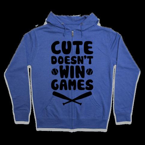Cute Doesn't Win Games Zip Hoodie
