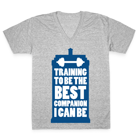 Training to be the Best Companion I Can Be  V-Neck Tee Shirt