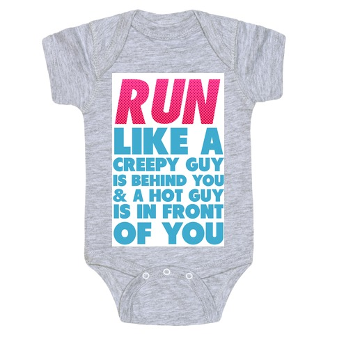 Run Like There's a Creepy Guy Behind You Baby Onesy