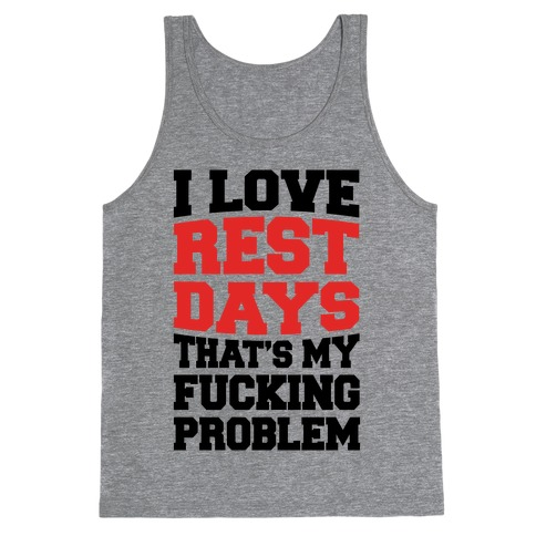 I Love Rest Days That's My F***ing Problem Tank Top