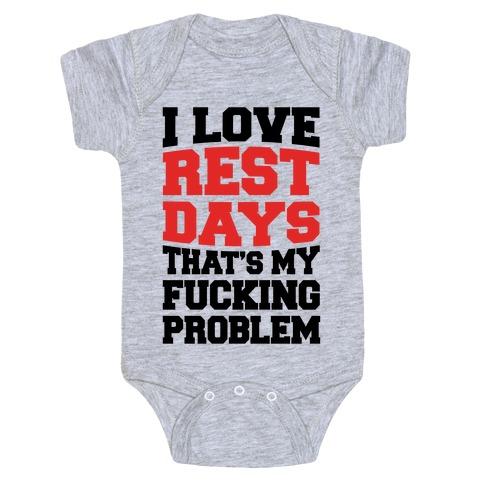 I Love Rest Days That's My F***ing Problem Baby Onesy
