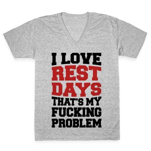 I Love Rest Days That's My F***ing Problem V-Neck Tee Shirt