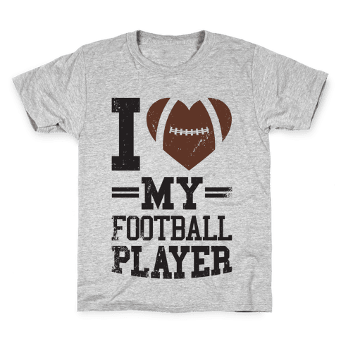 I Love My Football Player Kids T-Shirt