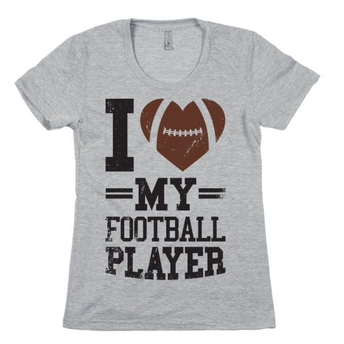 I Love My Football Player Womens T-Shirt