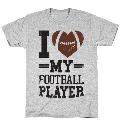 I Love My Football Player T-Shirt