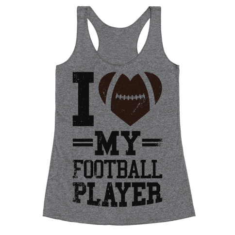 I Love My Football Player Racerback Tank Top