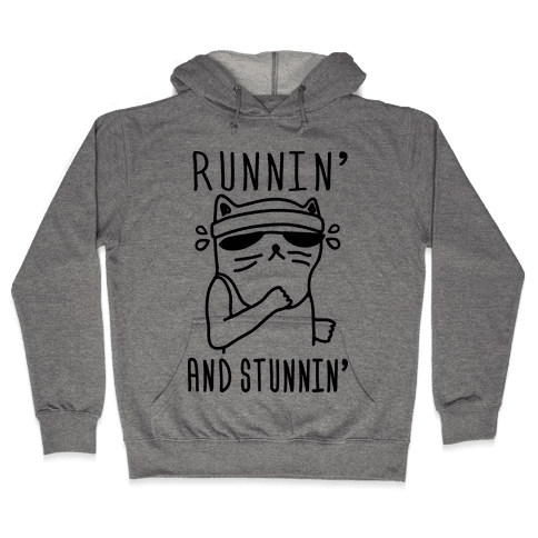 Runnin' And Stunnin' Cat Hooded Sweatshirt