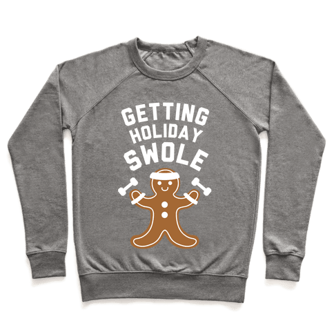 Getting Holiday Swole Pullover