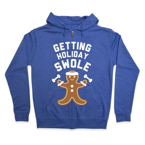Getting Holiday Swole Zip Hoodie