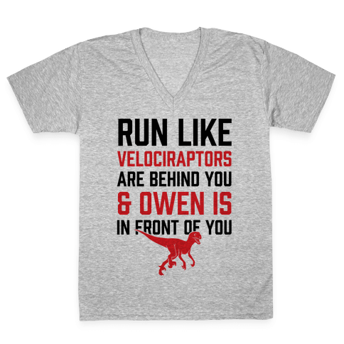 Run Like Velociraptors Are Behind You And Own Is In Front Of You V-Neck Tee Shirt