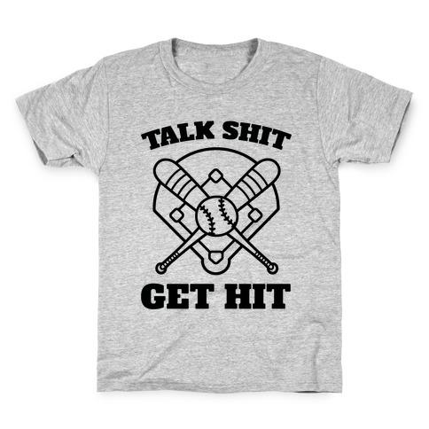 Talk Shit Get Hit Kids T-Shirt