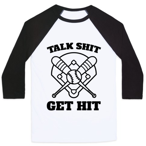 Talk Shit Get Hit Baseball Tee