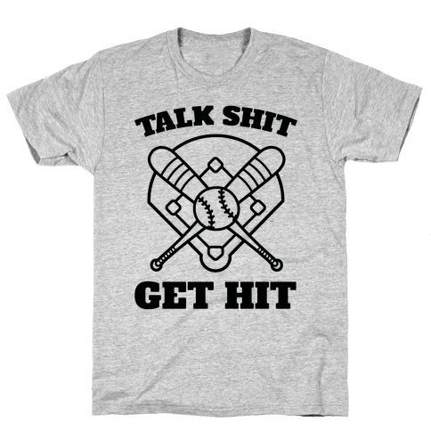 Talk Shit Get Hit Mens T-Shirt