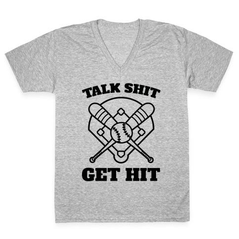 Talk Shit Get Hit V-Neck Tee Shirt